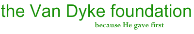 the Van Dyke foundation because He gave first